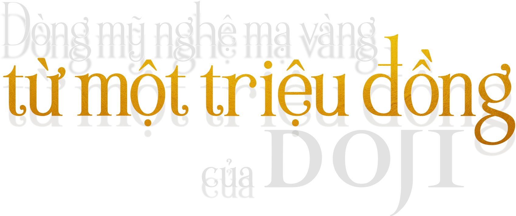 Dòng mỹ nghệ mạ vàng từ một triệu đồng của DOJI